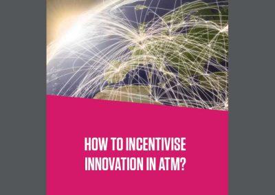 Incentivisation of innovation in ATM